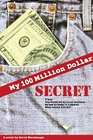My 100 Million Dollar Secret cover